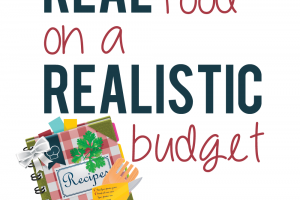 Real Food on a Realistic Budget