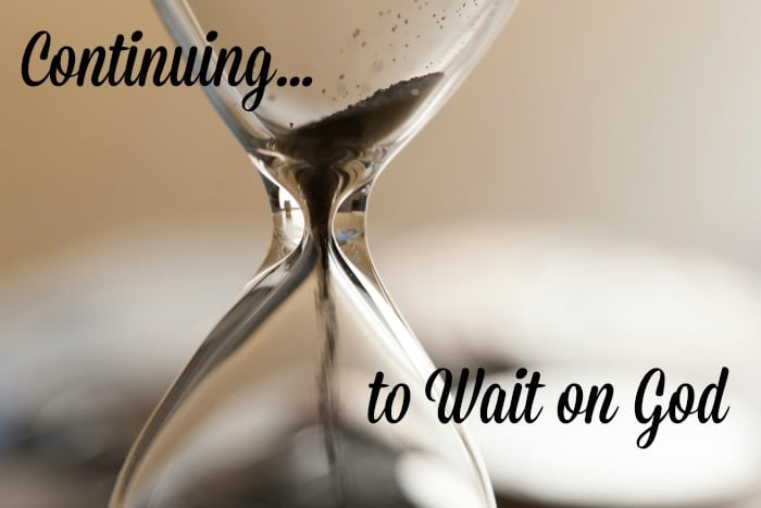 Continuing to Wait on God