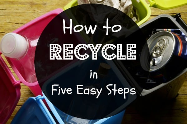 How to Recycle in Five Easy Steps