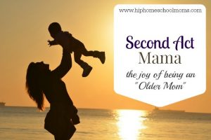 The Joy of Being an Older Mom