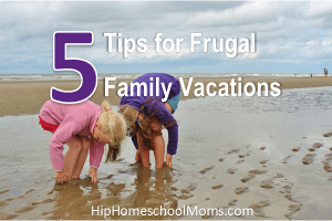 Five Tips for Frugal Family Vacations