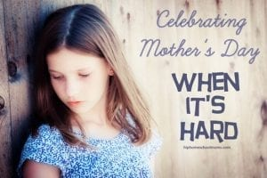 Celebrating Mother's Day When It's Hard