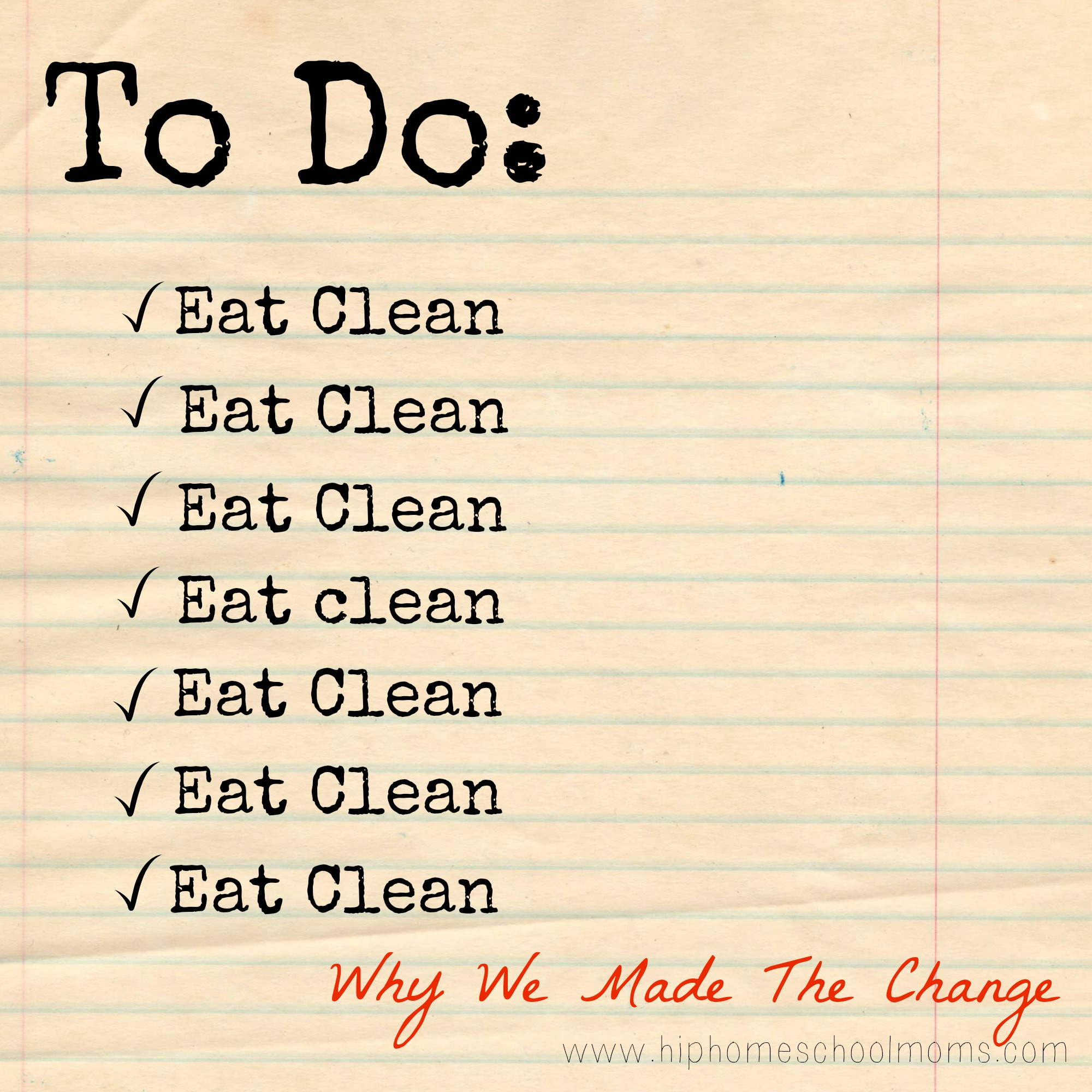 Clean Eating. Why We Made the Change.