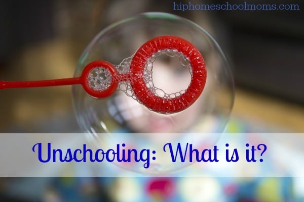 Unschooling: What is it?