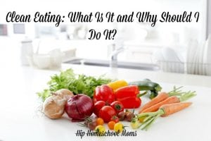 Clean Eating: What Is It and Why Should I Do It?