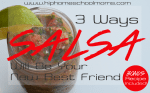 3 Ways Salsa Can Be Your New Best Friend AND a Recipe!