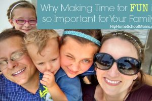 Why Making Time for Fun Is So Important for Your Family