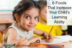 6 Foods That Increase Your Child's Learning Ability
