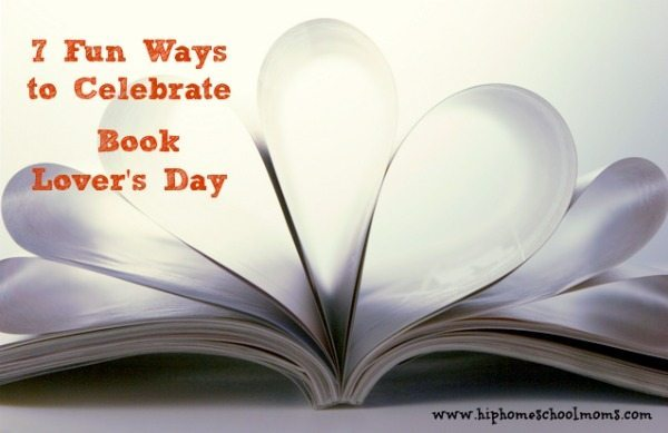 7 Fun Ways to Celebrate Book Lover's Day