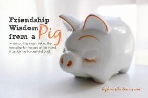 Friendship Wisdom from a Pig