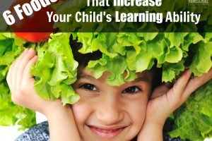 Here are 6 foods that will help your child learn better!