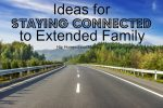 Ideas for Staying Connected to Extended Family