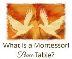 What Is a Montessori Peace Table? Why Every Homeschool Should Have One
