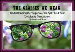 The Glasses We Wear: Understanding the Responses You Get About Your Decision to Homeschool