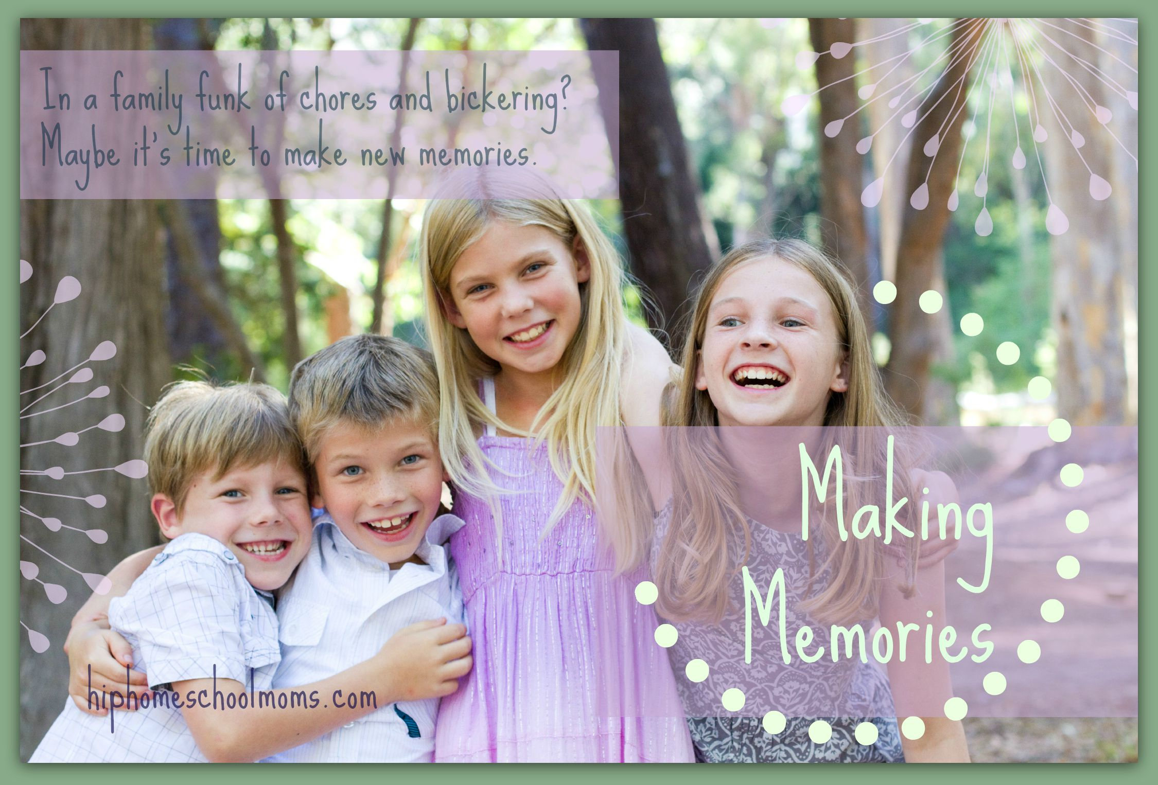 Making Memories and Creating Traditions
