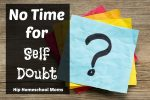 No Time for Self Doubt