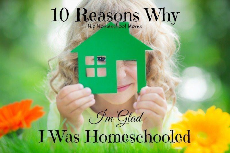 10 Reasons Why I'm Glad I Was Homeschooled
