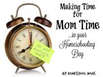 Making Time for Mom Time