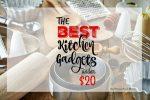 The BEST Kitchen Gadgets Under $20