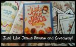 Just Like Jesus Bible Storybook Review and Giveaway