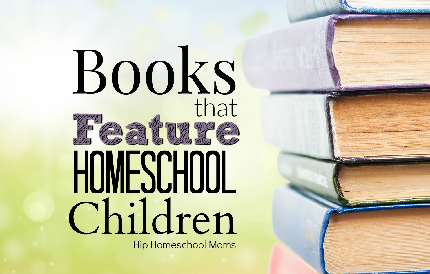 Books That Feature Homeschool Children