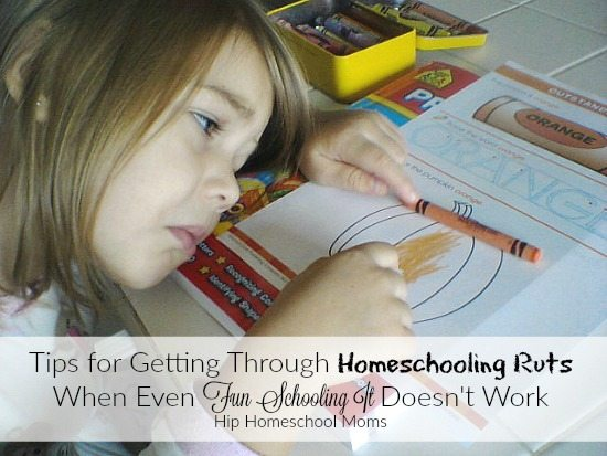 """6 Tips for When """"Fun Schooling It"""" Just Doesn't Work"""