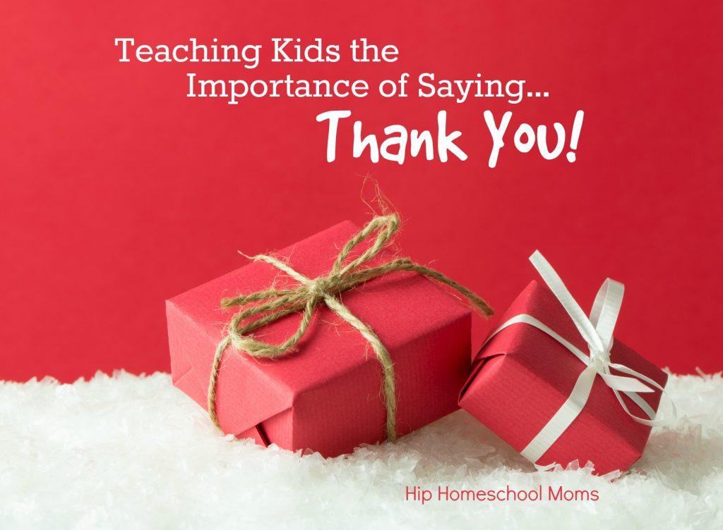 teaching kids the importance of saying thank you | Hip Homeschool Moms