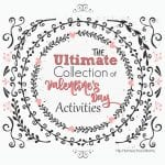 The Ultimate Collection of Valentine's Day Activities