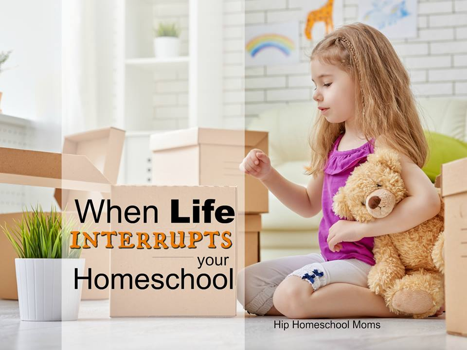 When Life Interrupts Your Homeschool