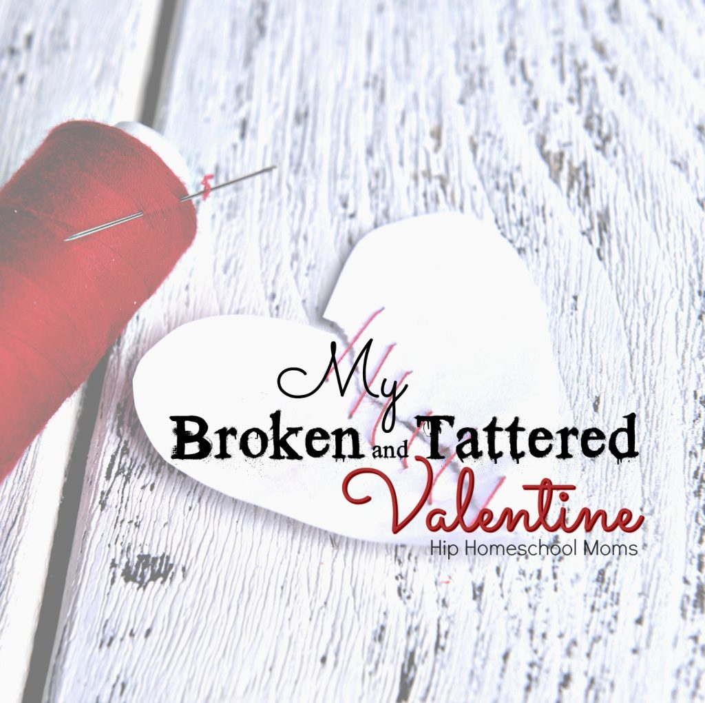 My broken and tattered valentine