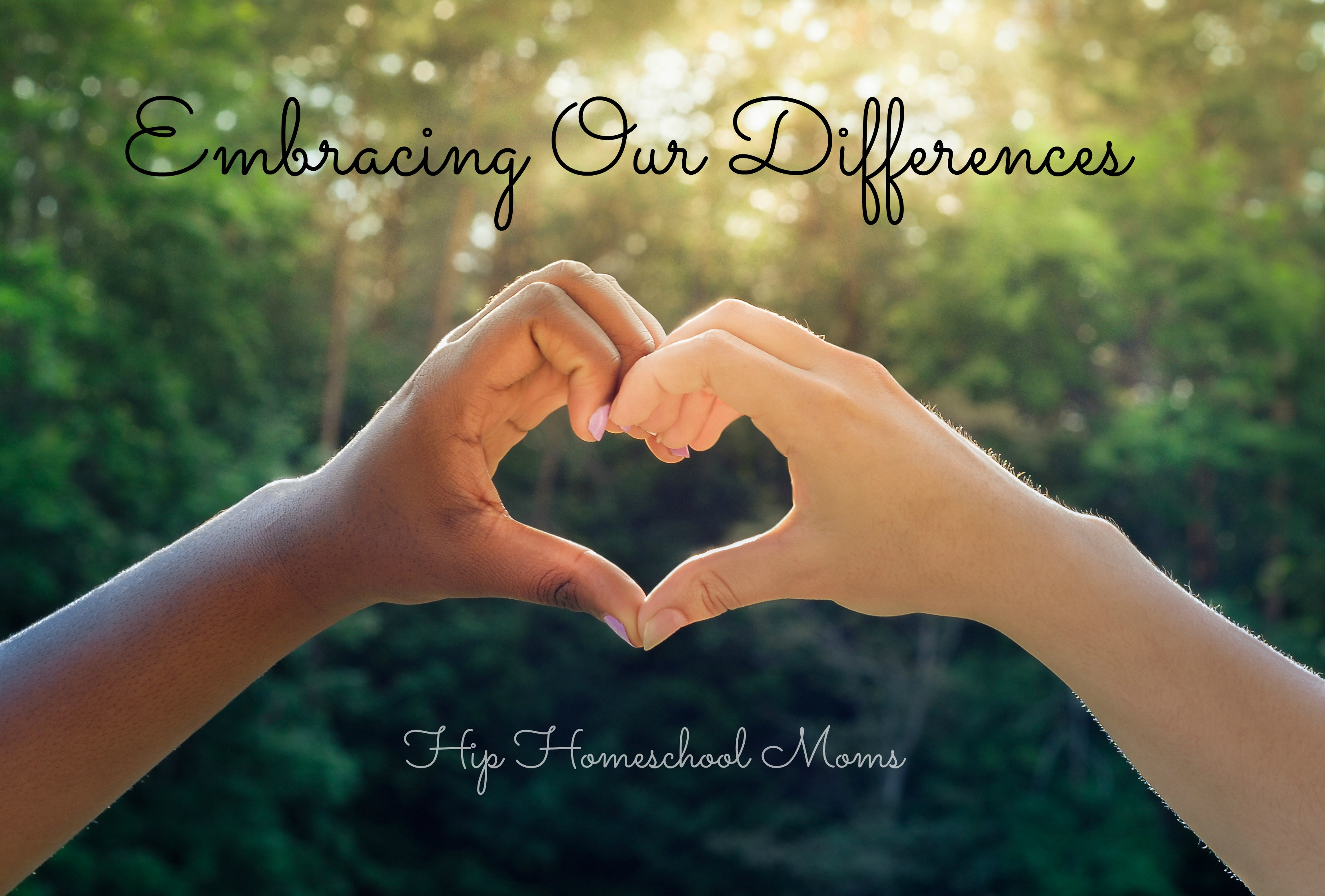 Embracing Our Differences |Hip Homeschool Moms