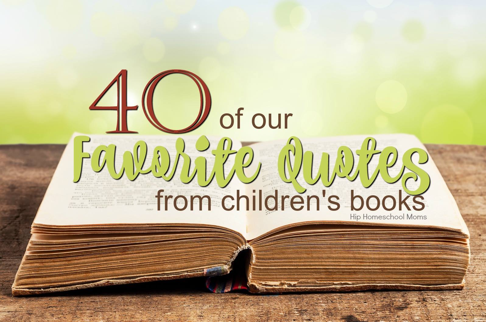 40 Of Our Favorite Quotes From Children's Books