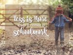 Less Is More When It Comes to Schoolwork