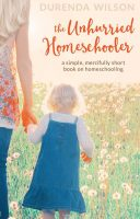 the unhurried homeschooler