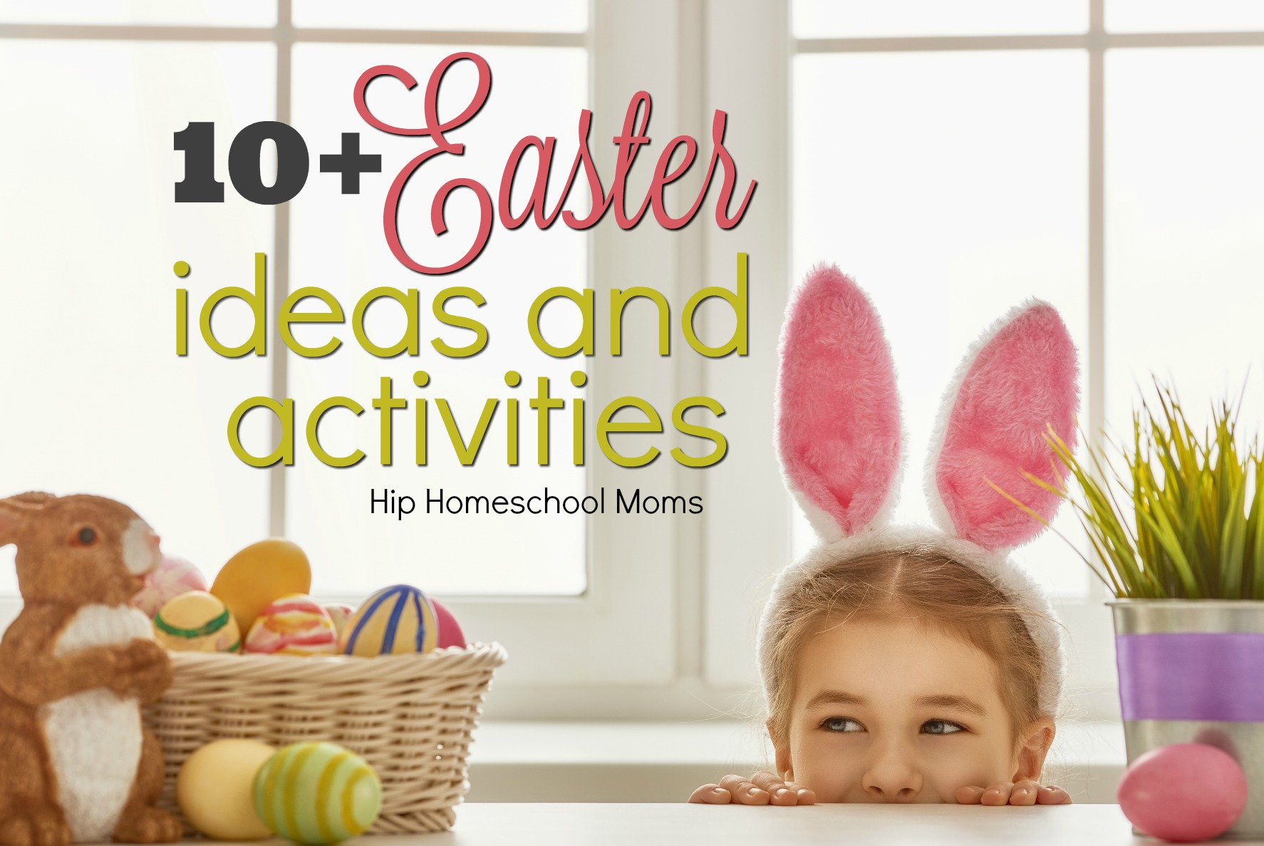 10+ Easter Ideas and Activities