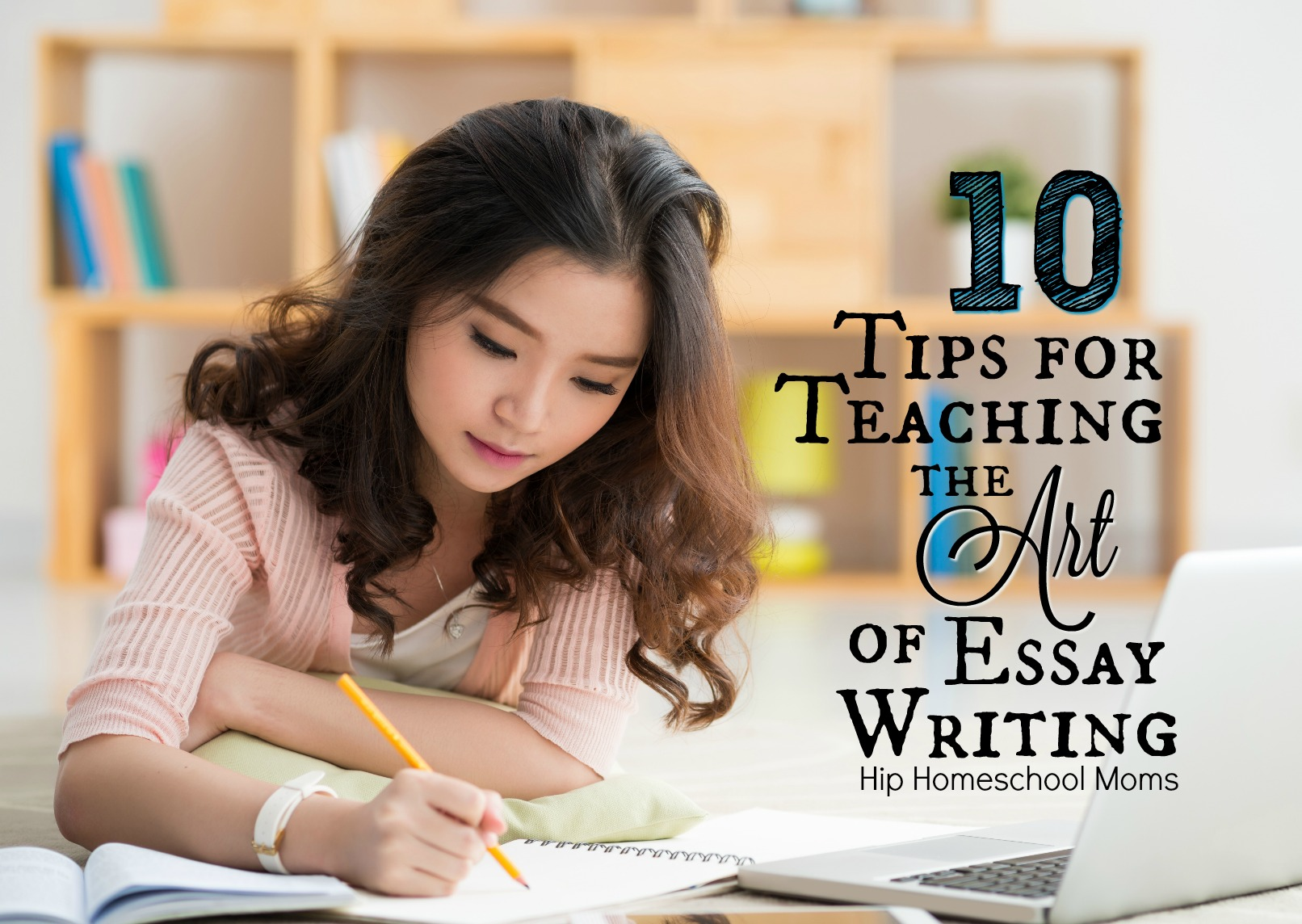 tips for teaching the art of essay writing hip homeschool moms