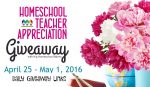 2016 Homeschool Teacher Appreciation Week Daily Giveaway Links