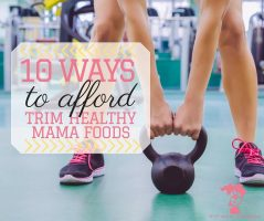 10-Ways-To-Afford-Trim-Healthy-Mama-Food-FB-1