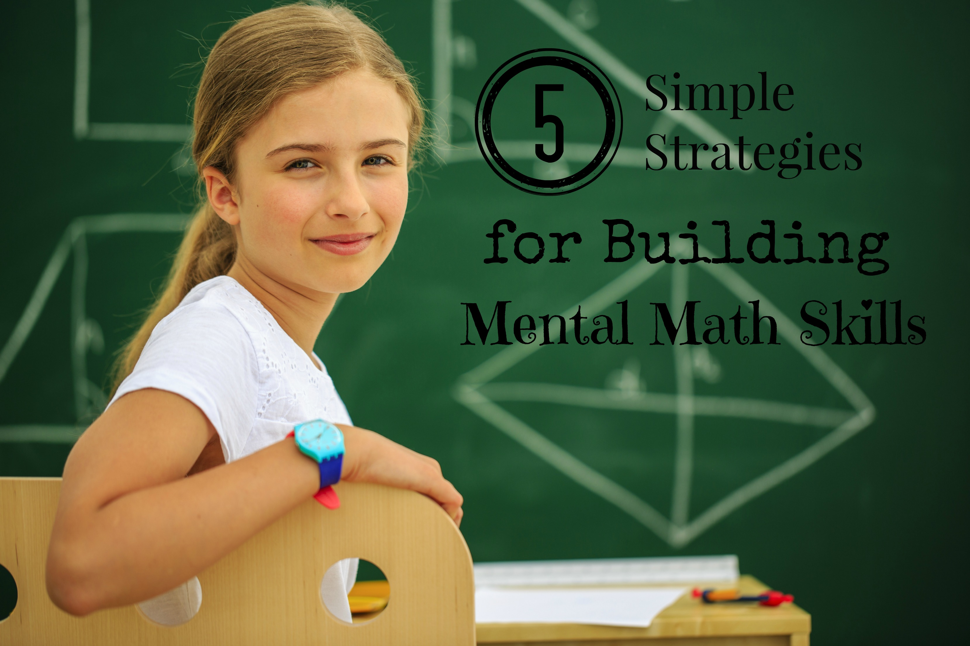 5 Strategies for Building Mental Math Skills