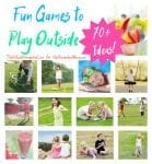 Fun Games to Play Outside {70+ Ideas!}