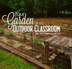 Your Garden Is an Outdoor Classroom