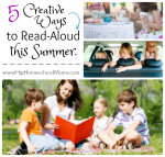 5 Creative Ways to Read Aloud This Summer