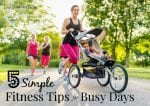 5 Simple Fitness Tips for Busy Days