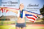 Should Olympians Be Considered Homeschool Success Stories?