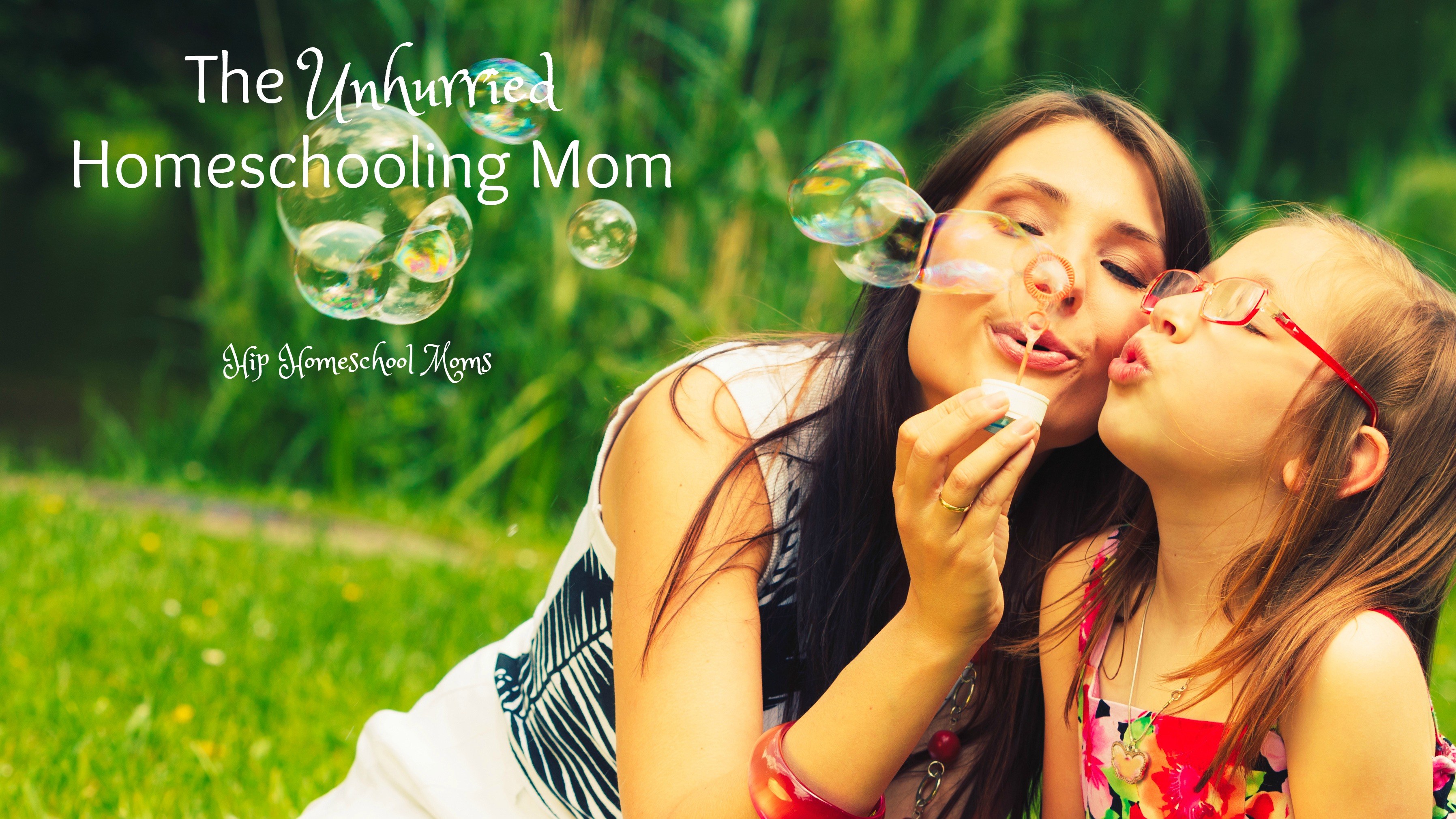The Unhurried Homeschooling Mom