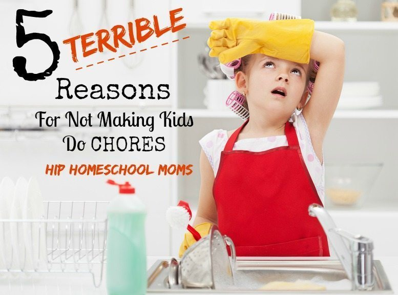 5 Terrible Reasons for Not Making Kids Do Chores