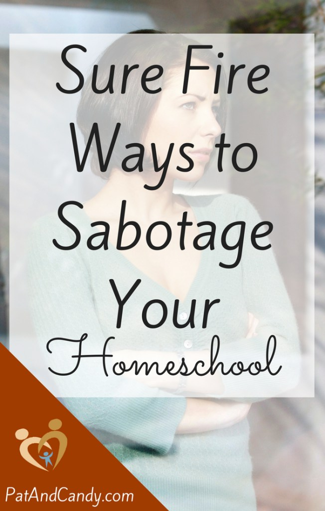 Sure-Fire-Ways-to-Sabotage-Your-Homeschool