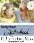 Thoughts About Motherhood: To All the Cool Moms