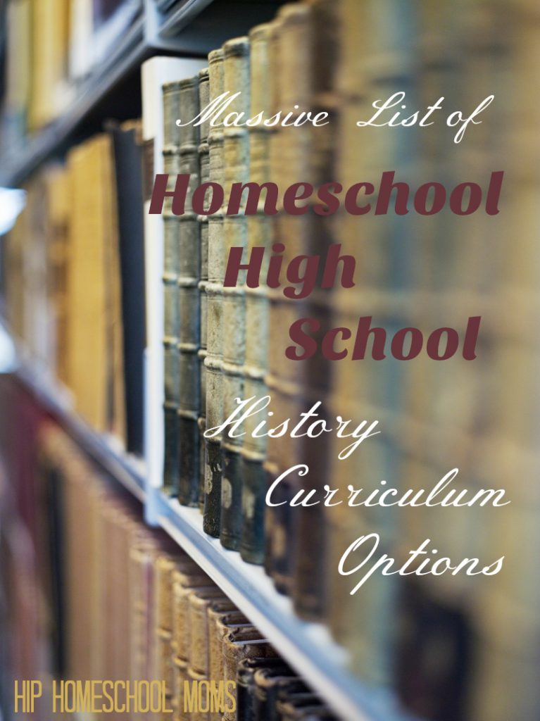 Massive List of Homeschool High School History Curriculum Options from Hip Homeschool Moms