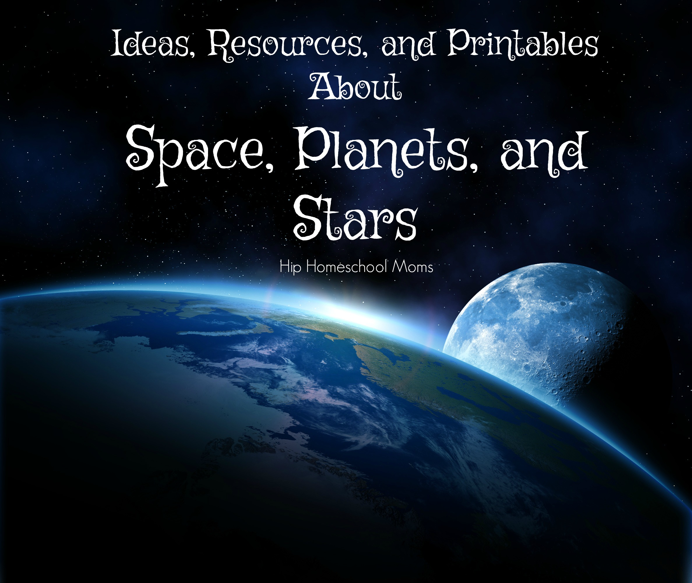 Ideas, Resources, and Activities About Space, Planets, and Stars